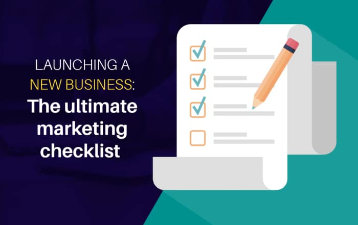 Launching a new business: The ultimate marketing checklist